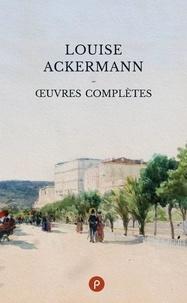 Louise Ackermann - Œuvres complètes.