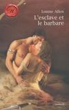 Louise Allen - L'esclave et le barbare.