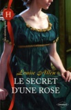 Louise Allen - Le secret d'une rose.