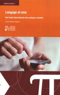 Louise-Amélie Cougnon - Langage et sms - Une étude internationale des pratiques actuelles.