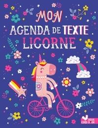 Louise Anglicas - Mon agenda de texte Licornes.