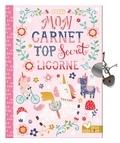 Louise Anglicas - Mon carnet  top secret licornes.