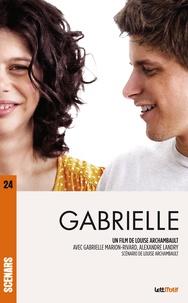 Louise Archambault - Gabrielle (scénario du film).