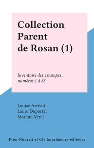 Louise Arrivot et Laure Duportal - Collection Parent de Rosan (1) - Inventaire des estampes : numéros 1 à 85.