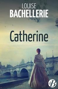Louise Bachellerie - Catherine.
