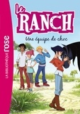 Louise Barnathan et Giorgio Welter - Le ranch Tome 5 : Une équipe de choc.