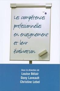 Louise Bélair et Dany Laveault - Collection Questions en éducat  : Les Compétences professionnelles en enseignement et leur évaluation.
