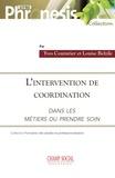 Louise Belzile et Yves Couturier - L'intervention de coordination dans les métiers du « prendre soin ».