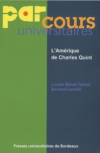 Louise Bénat-Tachot et Bernard Lavallé - L'Amérique de Charles Quint.
