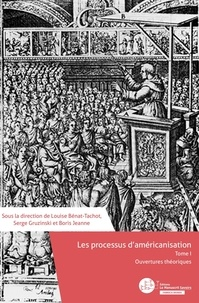 Louise Bénat-Tachot et Serge Gruzinski - Les processus d'américanisation - Tome 1, Ouvertures théoriques.