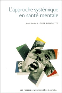 Louise Blanchette et  Collectif - L'approche systémique en santé mentale.