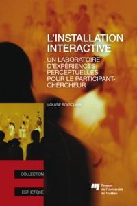 Louise Boisclair - L'installation interactive - Un laboratoire d'expériences perceptuelles pour le participant-chercheur.