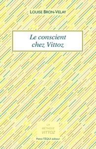 Louise Bron-Velay - Le conscient chez Vittoz.