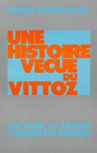 Pdf ebooks pour mobiles téléchargement gratuit Une histoire vécue du Vittoz  - Clé pour la prison d'Henriette Melling