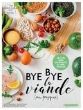 Louise Browaeys et Virginie Garnier - Bye bye la viande (ou presque) !.