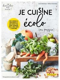 Louise Browaeys et Hélène Schernberg - Je cuisine écolo (ou presque) !.