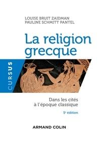 Louise Bruit Zaidman et Pauline Schmitt Pantel - La religion grecque - Dans les cités à l'époque classique.