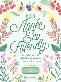 Louise Brunet - Mon année eco-friendly : Le bullet journal qui mêle organisation, créativité et écologie !.