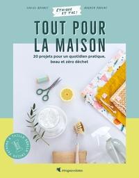 Louise Brunet et Audrey Parent - Tout pour la maison - 20 projets pour un quotidien pratique, beau et zéro déchet.