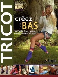 Louise Butt et Kirstie McLeod - Tricot, créez vos bas - Plus de 40 styles fabuleux pour le bien-être des pieds.