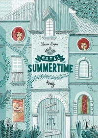Louise Byron - Hôtel Summertime Tome 1 : Amy.