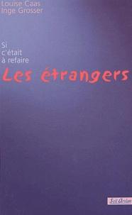 Louise Caas et Inge Grosser - Les étrangers.