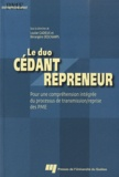 Louise Cadieux et Bérangère Deschamps - Duo cédant repreneur - Pour un compréhension intégrée du processus de transmission/reprise des PME.