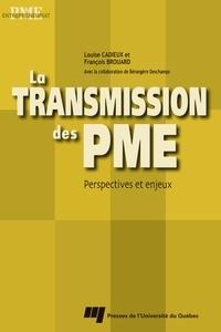 Louise Cadieux et François Brouard - La transmission des PME - Perspectives et enjeux.