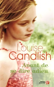 Louise Candlish - Avant de nous dire adieu.