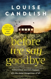 Louise Candlish - Before We Say Goodbye.