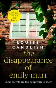 Louise Candlish - The Disappearance of Emily Marr - From the Sunday Times bestselling author of OUR HOUSE.