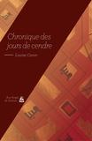Louise Caron - Chronique des jours de cendre.