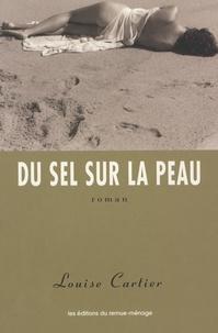 Louise Cartier - Du sel sur la peau.
