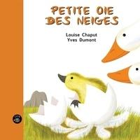 Louise Chaput et Yves Dumont - Petite oie des neiges.