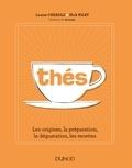 Louise Cheadle et Nick Kilby - Thés - Les origines, la préparation, la dégustation, les recettes.