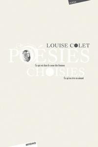 Louise Colet - Poésies choisies - Ce qui est dans le coeur des femmes ce qu'on rêve en aimant.