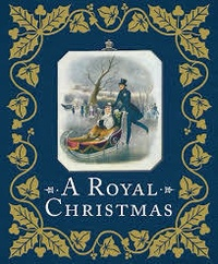 Louise Cooling - A Royal Christmas.