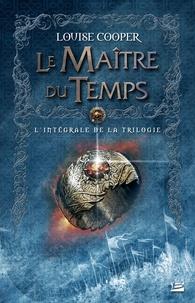 Louise Cooper - Le Maître du Temps Intégrale : .