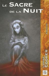 Louise Cooper - Le Sacre de la Nuit.