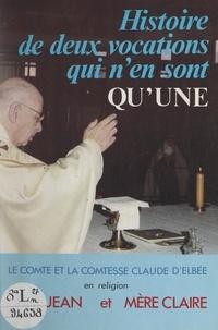 Louise d'Elbée (Claire-Marie du Cœur et Claude d'Elbée (Jean du Cœur de Jésus - Histoire de deux vocations qui n'en sont qu'une : père Jean et mère Claire.