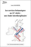 Louise Dalingwater - Les services britanniques au 21e siècle : une étude interdisciplinaire.