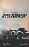Louise Dandeneau - Les quatre commères de la rue des Ormes.