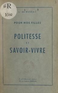 Louise de Bussac - Pour nos filles : politesse et savoir-vivre.