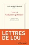 Louise de Coligny-Châtillon - Lettres à Guillaume Apollinaire.