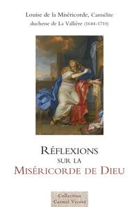 Louise de La Vallière - Réflexions sur la Miséricorde de Dieu (1680).