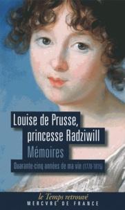 Louise de Prusse - Mémoires - Quarante-cinq années de ma vie (1770-1815).