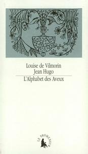 Louise de Vilmorin - L'Alphabet des Aveux.