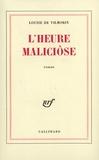Louise de Vilmorin - L'heure maliciôse.