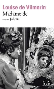 Louise de Vilmorin - Madame de. suivi de Julietta.