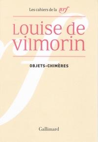 Louise de Vilmorin - Objets-chimères - Articles et textes rares (1935-1970).
